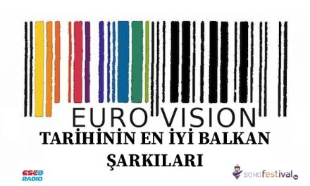 Eurovision Tarihinin En İyi Balkan Şarkıları – Elif Erol