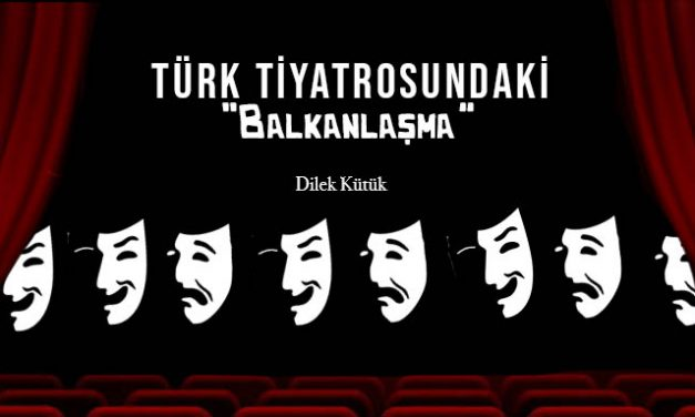 "Türk Tiyatrosundaki ""Balkanlaşma"""